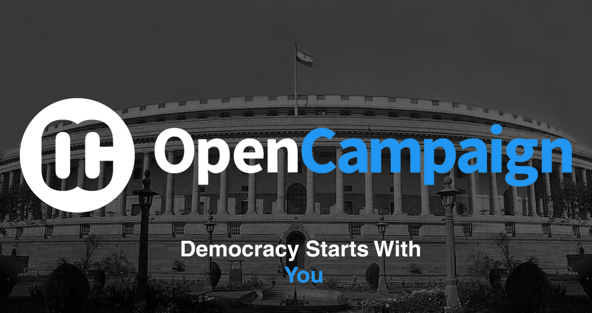 Open Campaign, Democracy Starts with You!